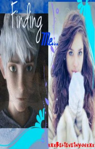 Finding Me (Rise of the guardians Fanfic)