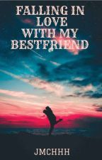 FALLING IN LOVE WITH MY BESTFRIEND (EDITING & REVISING) by ParkJinJam