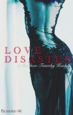Love Disaster {Matty Healy} by sadiee-96