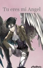 Tu eres mi Angel «Levi y tú» by MeiOtakuTachibana