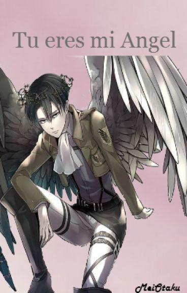 Tu eres mi Angel «Levi y tú»