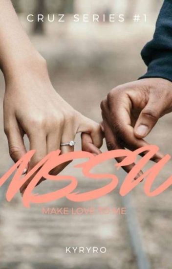 MSSW2:Make Love to me (CRUZ SERIES 1 Part2)