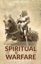 Spiritual Warfare  by Armor_of_God