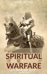 Spiritual Warfare BOOK 1 by Armor_of_God