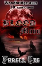 BLOOD Moon [BoyxBoy 1D FanFic] by FhrellCee