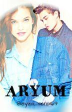 ARYUM by Beyza_sena169