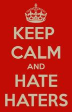 I hate haters! by StylloBille