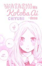 ×♥︎Watashi wa Kotoba Ai~desu [Reverse Harem]♥︎× by chiyurii