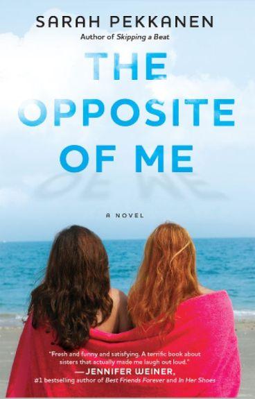 The Opposite of Me - Excerpt by SarahPekkanen