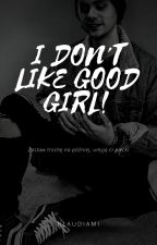 I don't like good girls || Michael Clifford by KlaudiaMi