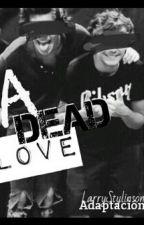 A DEAD LOVE † →Larry Stylinson← by _QueenNiall