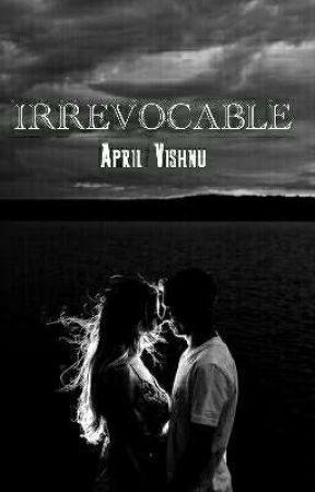 Irrevocable by AprilVishnu