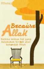 Because Allah by ativnez