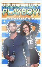 ¡Viviendo con el Playboy! by lovingbiebs97
