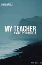 My teacher ft. Theo James by Bibliofiel4
