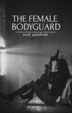 The Female Bodyguard *Editing* by exoh_parisfreak