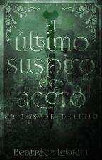 El último suspiro del acero: Gritos de delirio [Saga Inmovynnis] by BeatriceLebrun
