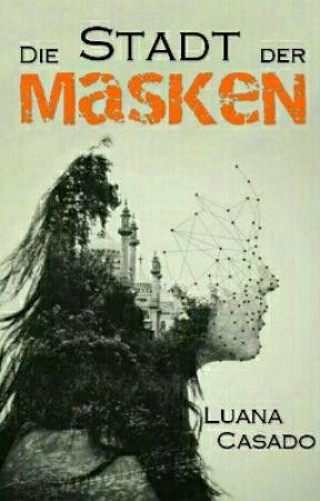 Die Stadt der Masken by Luana_Casado