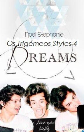 Os Trigémeos Styles 4: Dreams by d_silvaa
