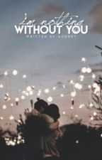 I'm nothing without you - a Kiandrea fanfic by ReliableRussett