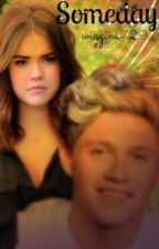 Someday *A Niall Horan Fan Fiction* by wiggins729