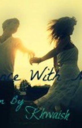 Dance With Me (Poem) by Khwaish