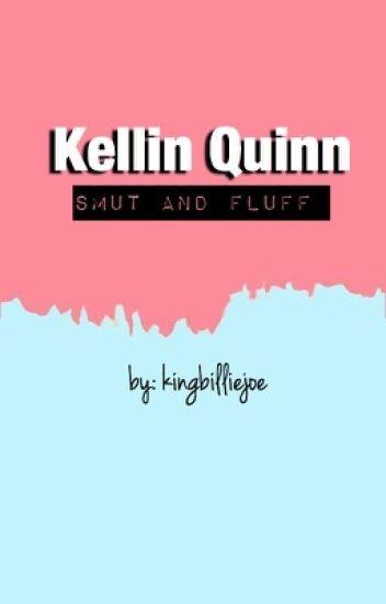 Kellin Quinn Smut and Fluff