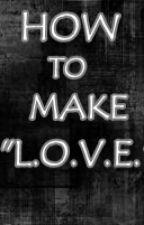 """HOW TO MAKE """"L.O.V.E."""" by MaraDavid"""