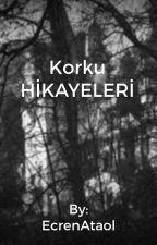 KORKU HİKAYELERİ by EcrenAtaol