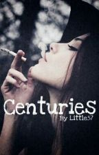 Centuries by Little57