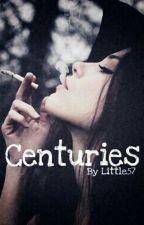 Centuries by Little57