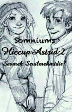 HiccupAstrid 2: Sevmek Sevilmekmidir? (Askıda) by Somniums