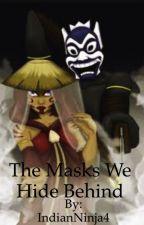 The Masks We Hide Behind by IndianNinja4