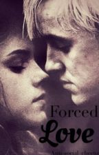 Forced Love by anti-social_cheetos