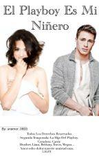 El Playboy es mi niñero [Editando] by unamor_0603