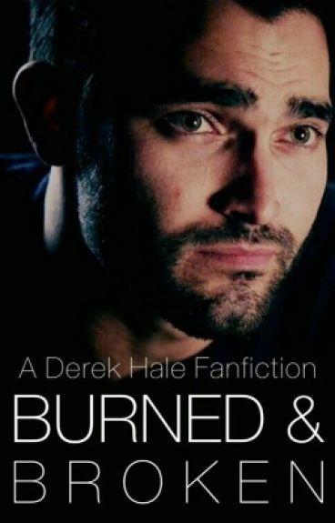 Burned & Broken // Teen Wolf // Derek Hale [O.H]