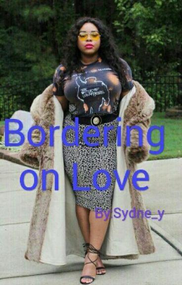 Bordering on Love (wattys2016 )
