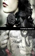 Three Black Roses by Hanieh21
