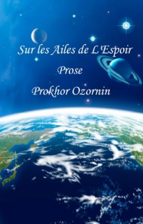 Sur les Ailes L'Espoir: Prose by prokhor_ozornin