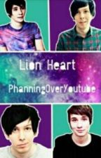 Lion Heart || Phanfiction by confusedchickenkebab