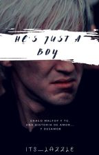 He Is Just A Boy |Draco Malfoy y tu| by lazzle_army