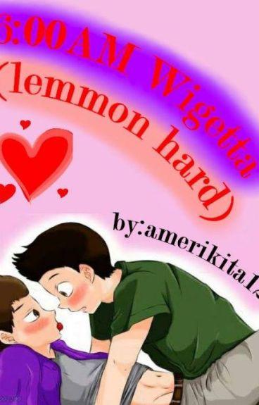 6:00 am Wigetta (Lemmon hard)