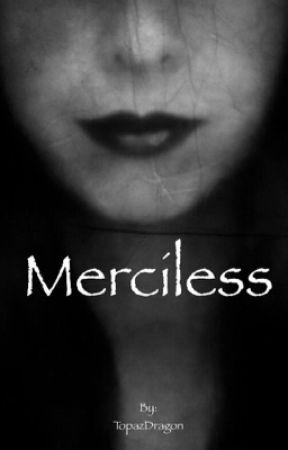 Merciless by TopazDragon