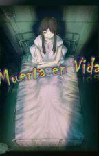 Muerta en Vida (Terminada) by Neko-Hazza