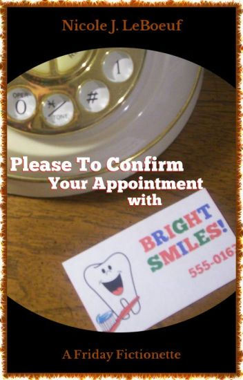 Please To Confirm Your Appointment with BRIGHT SMILES!