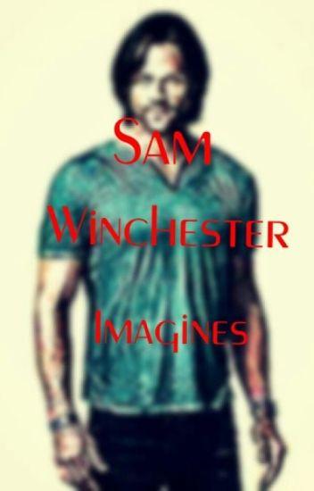 Sam Winchester Imagines