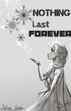 Nothing lasts forever by -Jelsa_love-