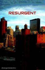 RESURGENT by divergentedentro