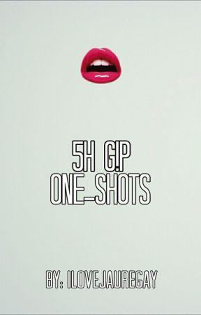 5H g!p one-shots by ilovejauregay by ilovejauregay