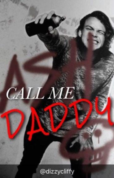 CALL ME DADDY || ASHTON IRWIN